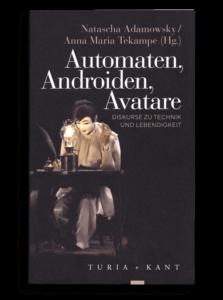 Automaten, Androiden, Avatare
